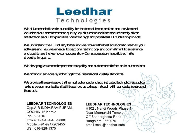 LEEDHAR TECHNOLOGIES Opp.AIR INDIA,RAVIPURAM,  COCHIN-16,Kerala  Pin :682016  Office :+91-484-4029808  Mobile :+91-9947269...