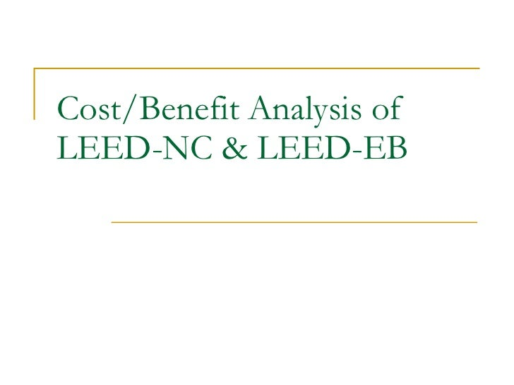 Cost Benefit Analysis Of Leed Nc Leed Eb