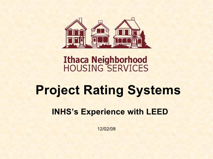 Project Rating Systems 12/02/08 INHS's Experience with LEED