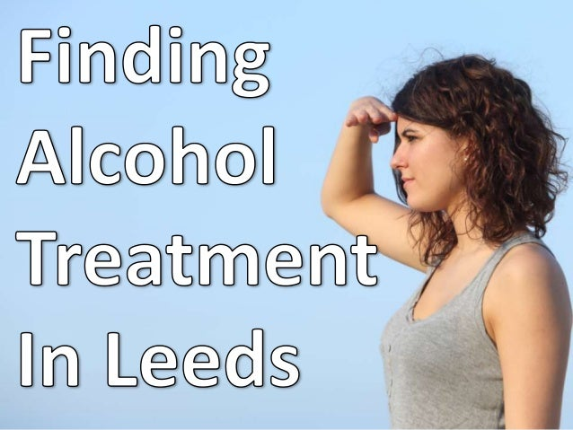 Finding Leeds Alcohol Rehab Help...