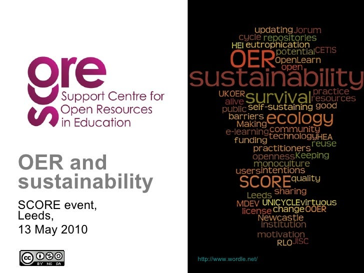 OER and sustainability SCORE event, Leeds,  13 May 2010 http://www.wordle.net/