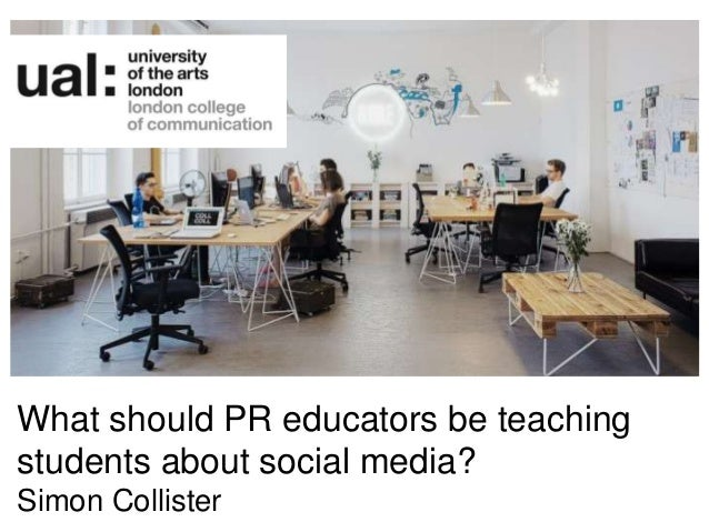 What should PR educators be teaching students about social media? Simon Collister
