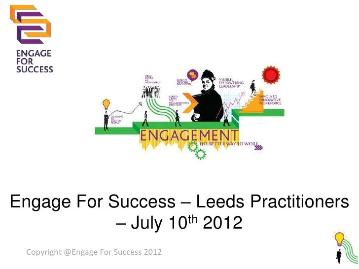 Engage For Success – Leeds Practitioners            – July 10th 2012 Copyright @Engage For Success 2012