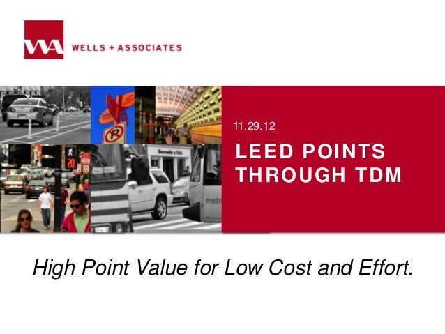 11.29.12                     LEED POINTS                     THROUGH TDMHigh Point Value for Low Cost and Effort.