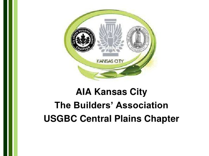 AIA Kansas City<br />The Builders' Association<br />USGBC Central Plains Chapter<br />