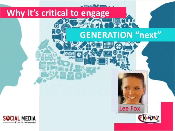 """Why it's critical to engage                   GENERATION """"next"""""""