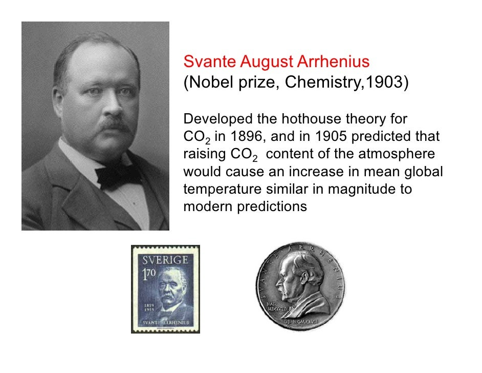 the life and times of svante august arrhenius Svante arrhenius born: svante august in later life, arrhenius enjoyed using masses that is the energy is defined to be times the slope of a plot of ln vs.