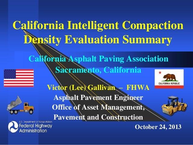 California Intelligent Compaction Density Evaluation Summary California Asphalt Paving Association Sacramento, California ...