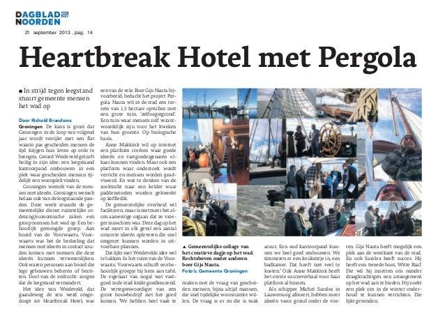 21 september 2013 , pag. 14 Heartbreak Hotel met Pergola 3 In strijd tegen leegstand stuurt gemeente mensen het wad op De ...