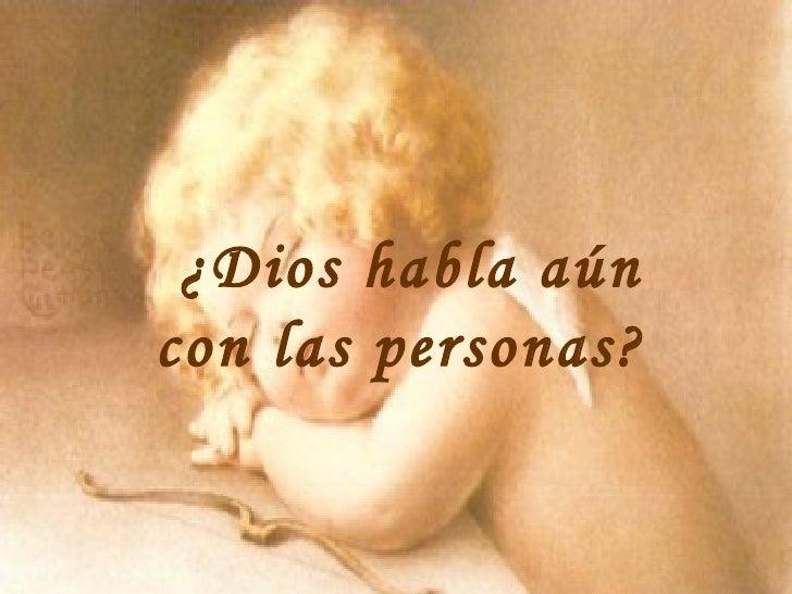 ¿Dios habla aún con las personas?
