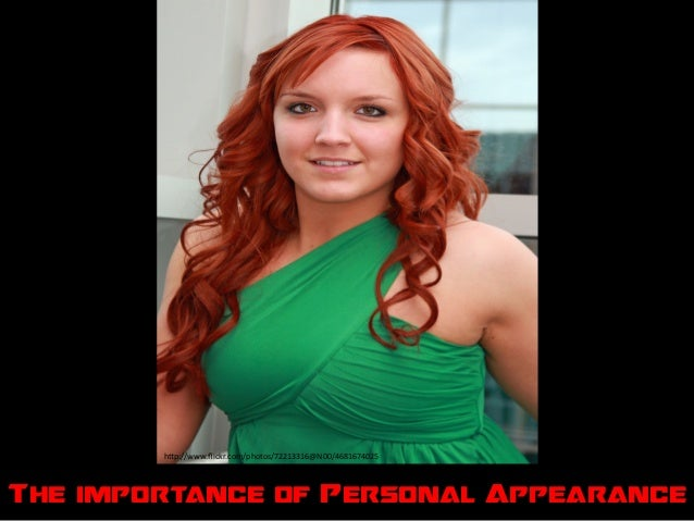 "h""p://www.flickr.com/photos/72213316@N00/4681674025	    The importance of Personal Appearance"