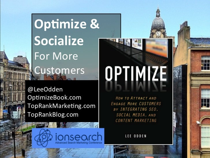 Lee Odden - Optimise & Persuade your Audience to Act - ionSearch 2012