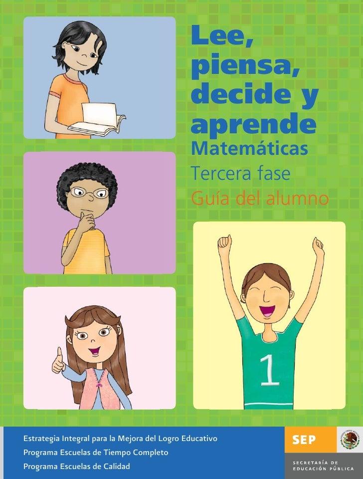 Lee, Piensa, Decide y Aprende. Libro de Matemáticas Tercera Fase,  para el alumno