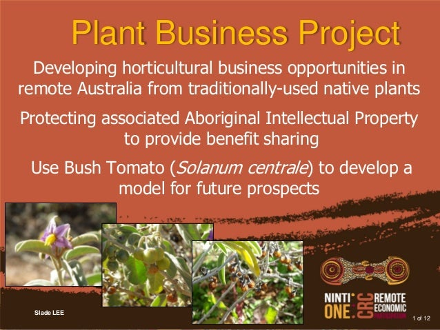 Slade LEEDeveloping horticultural business opportunities inremote Australia from traditionally-used native plantsProtectin...