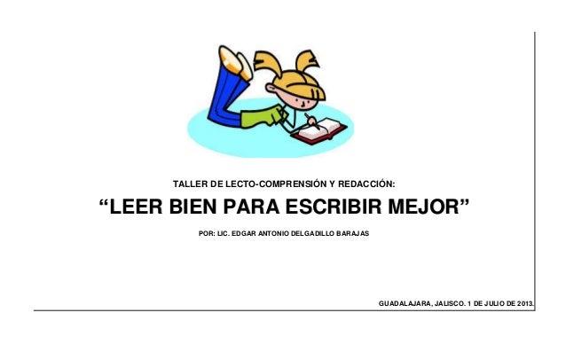 """TALLER DE LECTO-COMPRENSIÓN Y REDACCIÓN:  """"LEER BIEN PARA ESCRIBIR MEJOR"""" POR: LIC. EDGAR ANTONIO DELGADILLO BARAJAS  GUAD..."""
