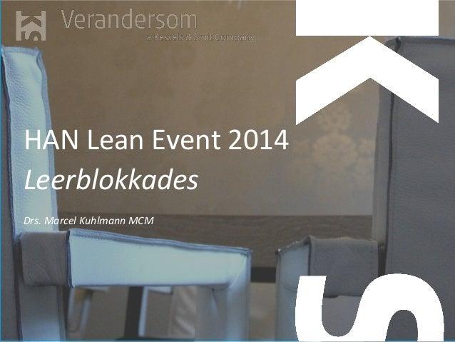 HAN Lean Event 2014 Leerblokkades Drs. Marcel Kuhlmann MCM  v1.11