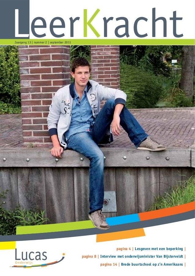 LeerKrachtJaargang 13 | nummer 2 | september 2011pagina 4 | Lesgeven met een beperking |pagina 8 | Interview met onderwijs...