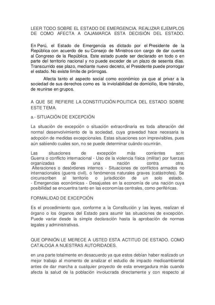 LEER TODO SOBRE EL ESTADO DE EMERGENCIA. REALIZAR EJEMPLOSDE COMO AFECTA A CAJAMARCA ESTA DECISIÓN DEL ESTADO.En Perú, el ...
