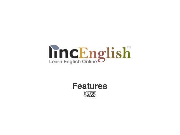 Linc English Features in Japanese