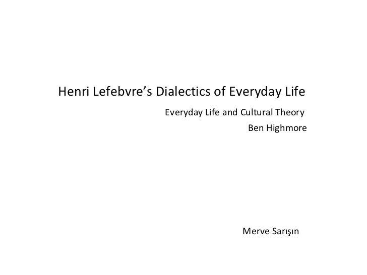 Lefebvres dialectics of everyday life