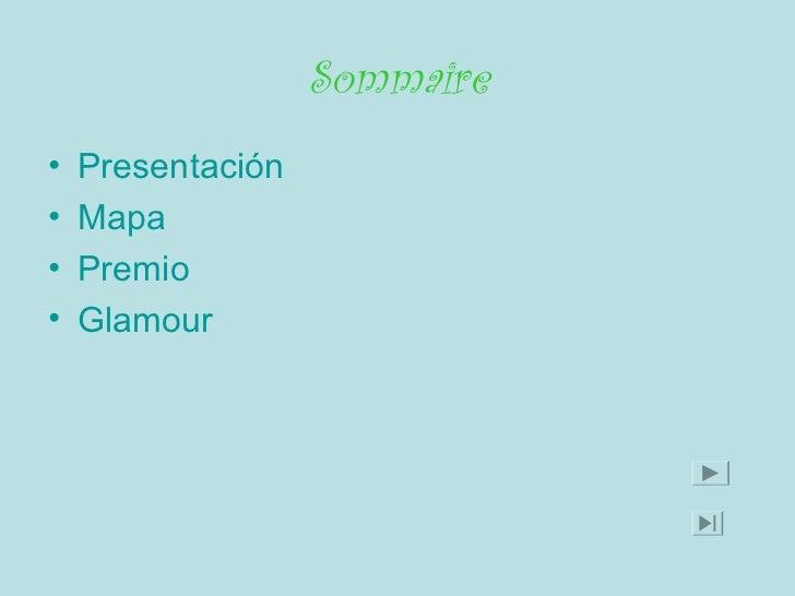 Sommaire•   Presentación•   Mapa•   Premio•   Glamour