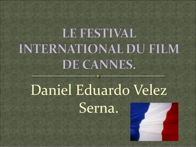 Daniel Eduardo Velez       Serna.