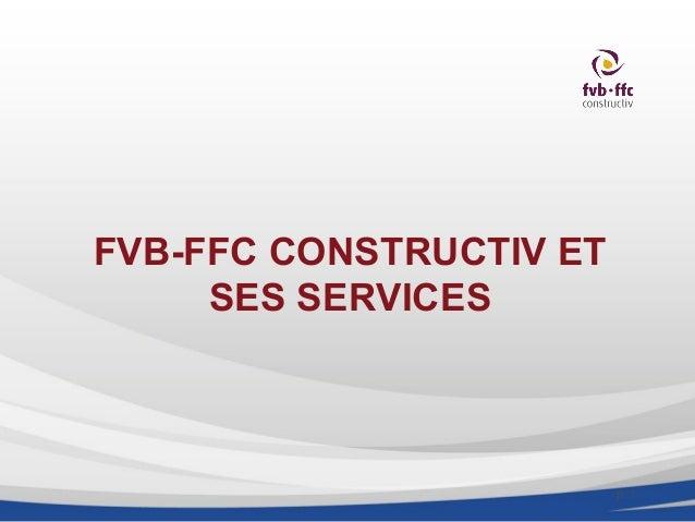 FVB-FFC CONSTRUCTIV ET     SES SERVICES                         p. 1
