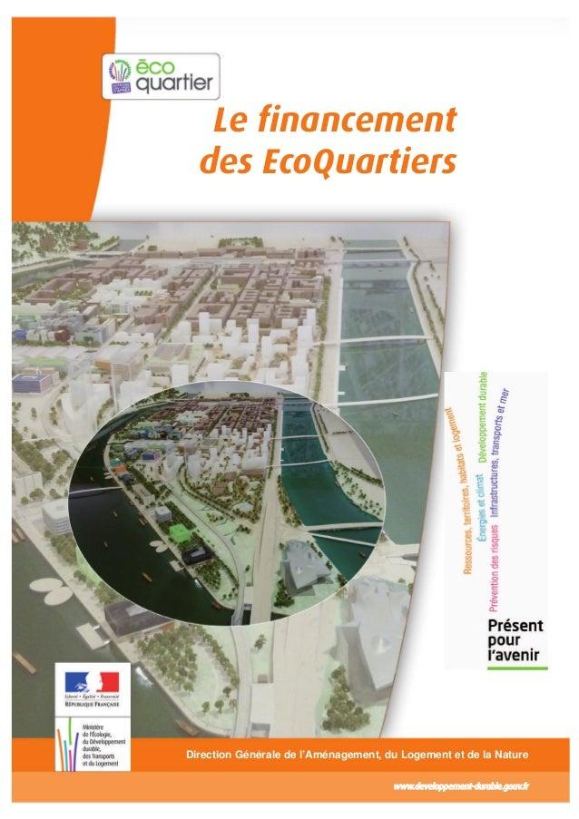 Le financement des EcoQuartiers Direction Générale de l'Aménagement, du Logement et de la Nature www.developpement-durable...