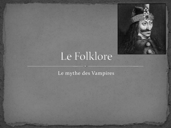 Le mythe des Vampires Le Folklore