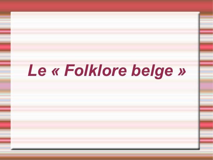 Le « Folklore belge »