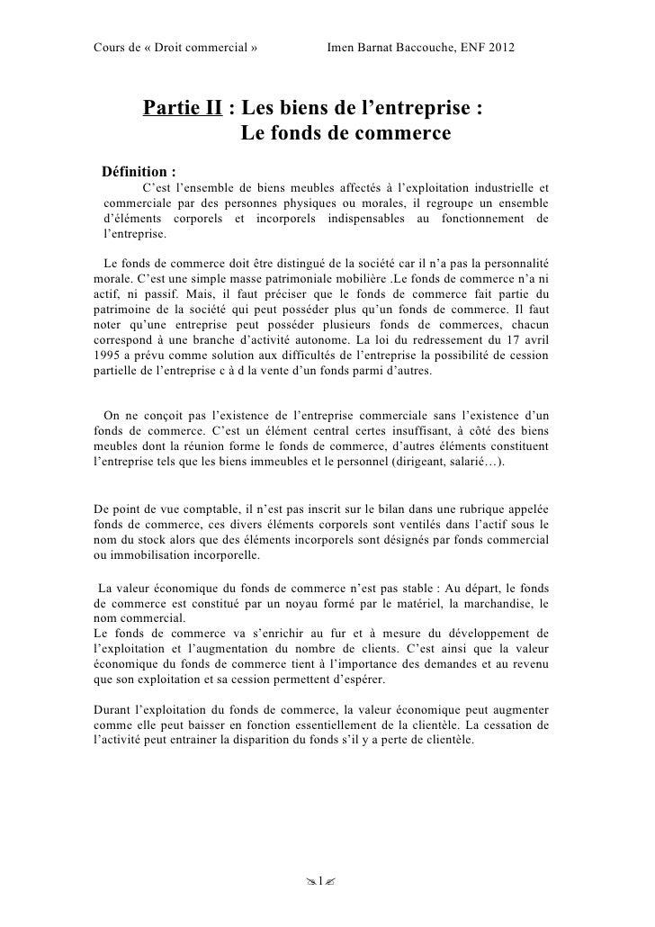 Cours de « Droit commercial »               Imen Barnat Baccouche, ENF 2012         Partie II : Les biens de l'entreprise ...