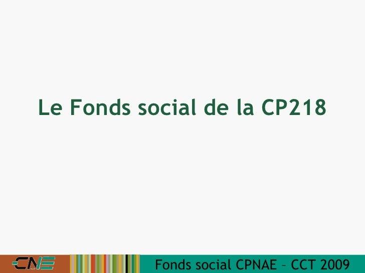 Le Fonds social de la CP218