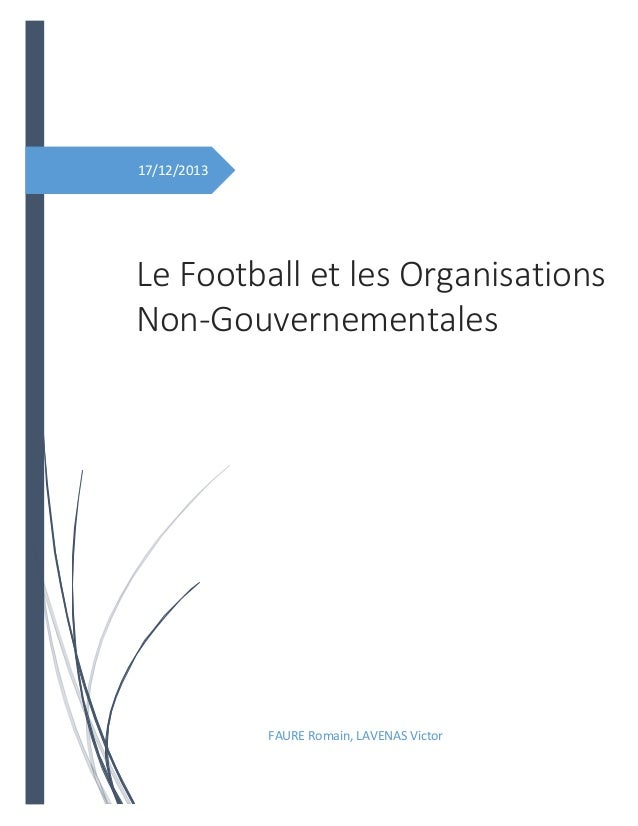 17/12/2013 Le Football et les Organisations Non-Gouvernementales FAURE Romain, LAVENAS Victor