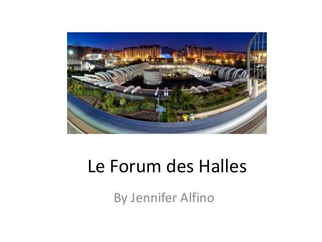 Le Forum des Halles By Jennifer Alfino