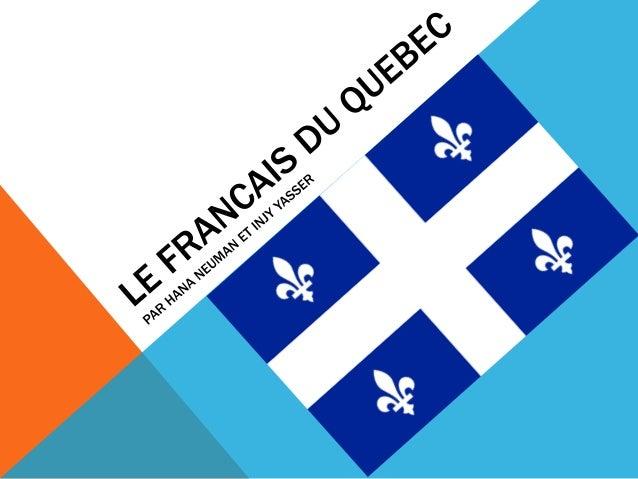 PLAN • • • • • •  Introduction Historique Prononciation Lexique Expressions Le français du Québec en danger?