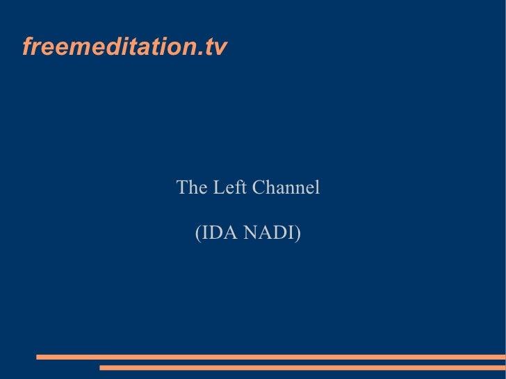 freemeditation.tv The Left Channel (IDA NADI)