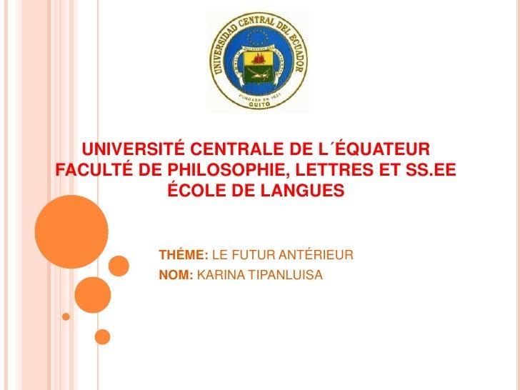 UNIVERSITÉ CENTRALE DE L´ÉQUATEURFACULTÉ DE PHILOSOPHIE, LETTRES ET SS.EE           ÉCOLE DE LANGUES          THÉME: LE FU...