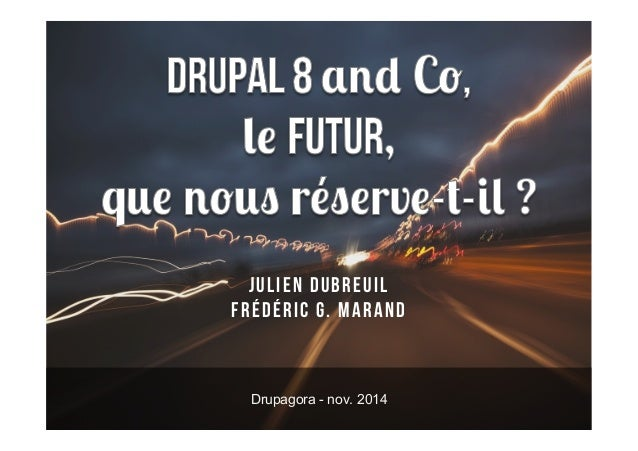 Julien Dubreuil  Frédéric G. Marand  Drupagora - nov. 2014