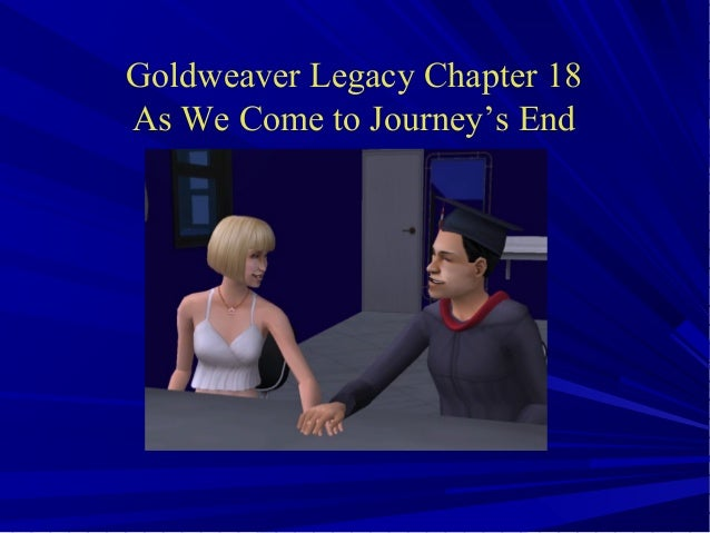 Goldweaver Legacy Chapter 18 As We Come to Journey's End