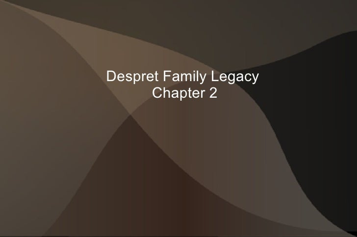 Despret Family Legacy  Chapter 2