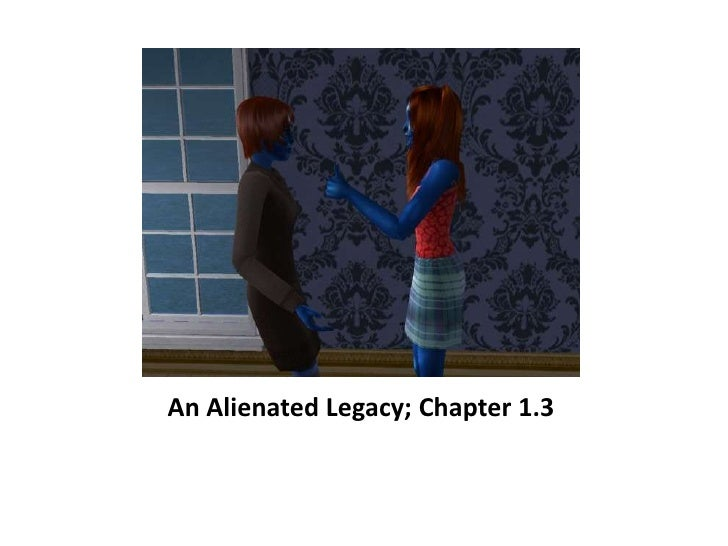 An Alienated Legacy; Chapter 1.3