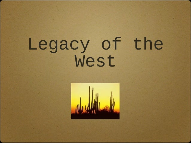 Legacy of the west keynote