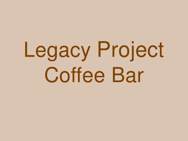 Legacy Project  Coffee Bar