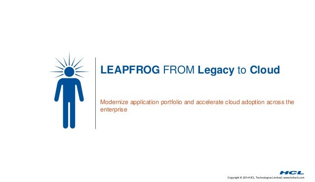 Legacy to Cloud – Accelerate cloud adoption across the Enterprise