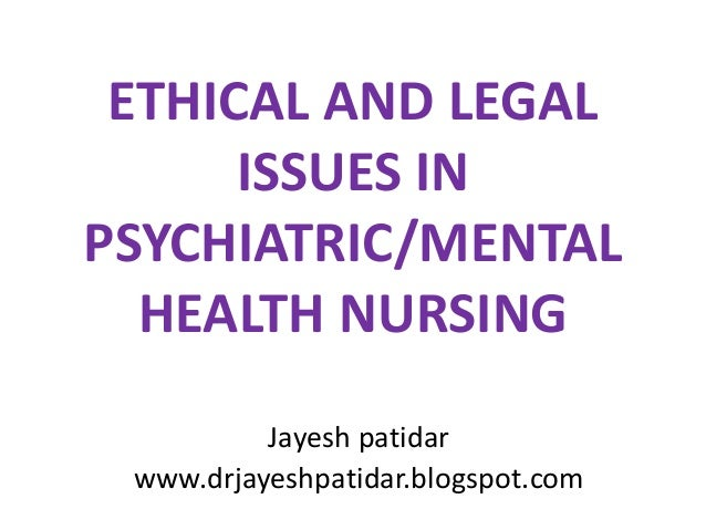 Legal & ethical aspects in mental health nursing