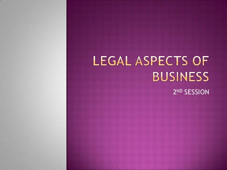 LEGAL ASPECTS OF BUSINESS<br />2ND SESSION<br />