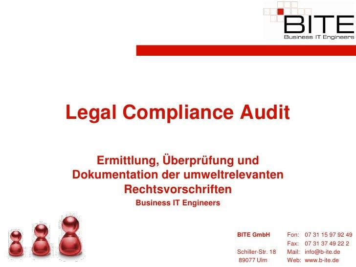 Legal Compliance Audit     Ermittlung, Überprüfung und Dokumentation der umweltrelevanten        Rechtsvorschriften       ...