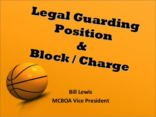 Bill Lewis MCBOA Vice President Legal Guarding Legal GuardingPosition Position && Block / Charge Block / Charge