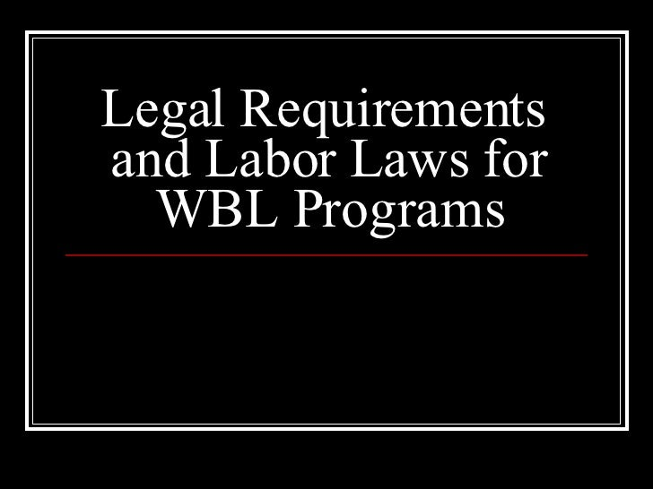 Legal Issues And Labor Laws For Work Based Learning Programs