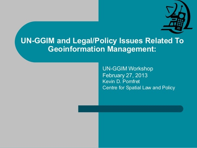 UN-GGIM and Legal/Policy Geoinformation Management